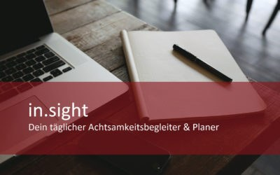 Vorankündigung: in.sight – Achtsamkeitsbegleiter und Businessplaner